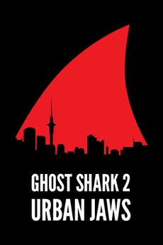Ghost Shark 2 Urban Jaws 2015